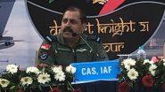 RKS Bhadauria On Ladakh Standoff: 'LAC-তে আমরাও আক্রমণাত্মক হতে পারি', চিনকে হুঁশিয়ারি বায়ুসেনা প্রধান আরকেএস ভাদোরিয়ার