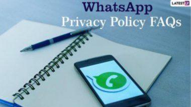 WhatsApp Privacy Policy FAQs Answered: ইউজারের গোপন তথ্য নিচ্ছে WhatsApp? বিশদ জানুন এই প্রতিবেদনে