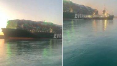 Ever Given Ship Floats Again: সুয়েজ ক্যানালে ফের ভাসমান, জাহাজ এভার গিভন (দেখুন ভিডিও)